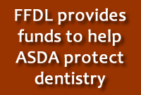 FFDL provides funds to help ASDA protect dentistry